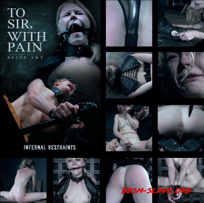 To Sir, With Pain - Alice endures for Sir. Actress - Alice (INFERNAL RESTRAINTS) [HD/2019]