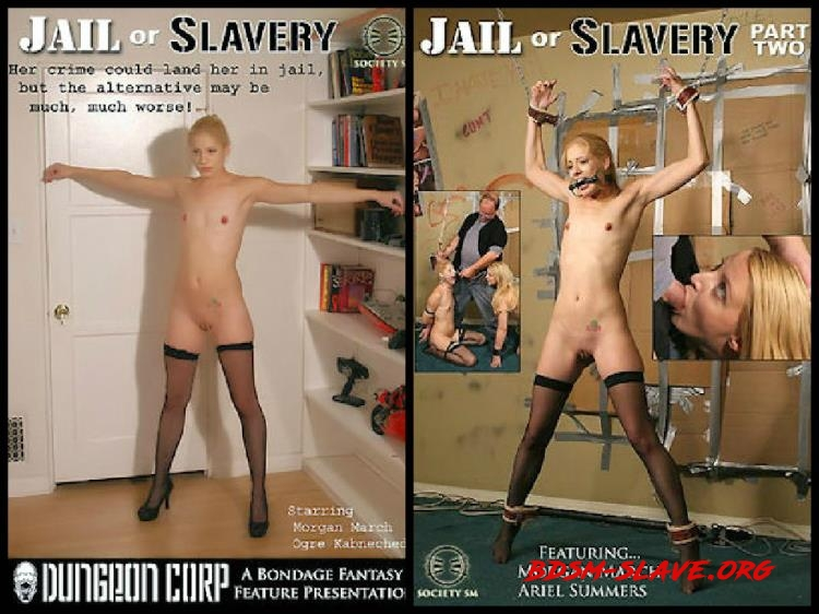 Jail Or Slavery Actress - Morgan March, Orge Kabneched, Ariel Summers (SocietySM, Dungeoncorp) [SD/2017]