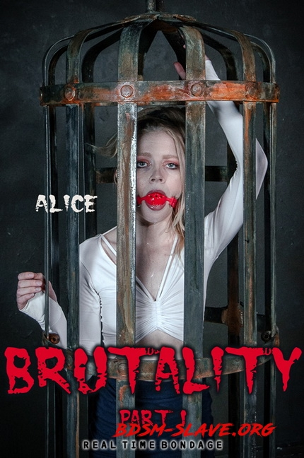 Brutality Part I Actress - Alice (RealTimeBondage) [HD/2020]