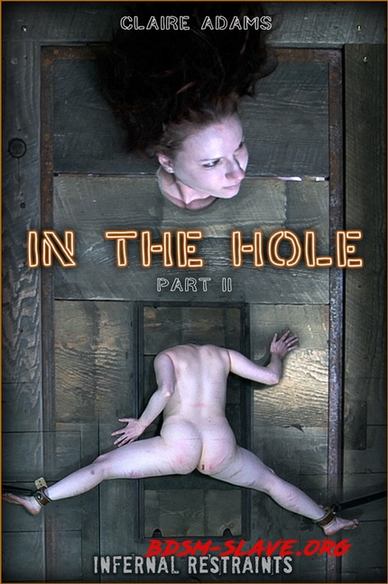 IN THE HOLE II Actress - Claire Adams (InfernalRestraints) [HD/2020]