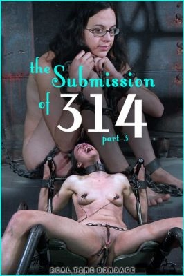 The Submission of 314 Part Three (RealTimeBondage) [SD/2020]